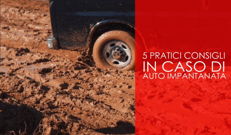 """5 pratici consigli in caso di auto """"impantanata"""""""